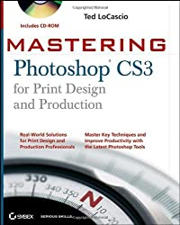 Mastering Photoshop CS3 for Print Design and Production by Ted LoCascio (2007-07-17)