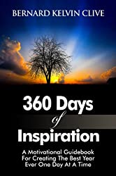 360 Days of Inspiration: a Motivational Guidebook for Creating the Best Year Ever One Day At a Time (Inspirational Books 1) (English Edition)