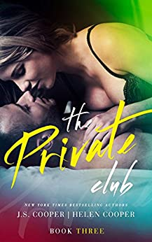 The Private Club 3 (English Edition) par [Cooper, J. S., Cooper, Helen]