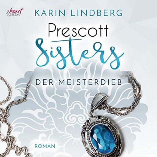 Der Meisterdieb: Prescott Sisters 3