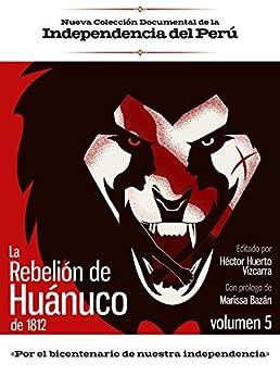 Descargar gratis La rebelión de Huánuco de 1812: Volumen 5 PDF