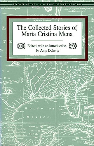 The Collected Stories of Maria Cristina Mena (Recovering the U.S. Hispanic Literary Heritage Series) (English Edition)