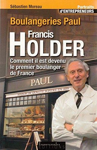 Boulangeries Paul Francis Holder: Comment Il Est Devenu le Premier Boulanger de France