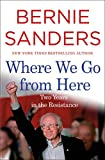 Where We Go from Here: Two Years in the Resistance (English Edition)