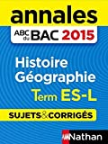 Annales ABC du BAC 2015 Histoire - Géographie Term ES.L (French Edition)