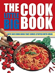 The Little Big Cook Book: The Bite Size Cook Book That Comes Stuffed with Ideas (Little Big Book of . . .)