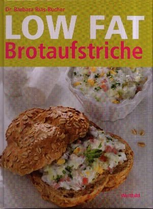 Low Fat Brotaufstriche (Livre en allemand)