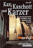 Kax, Kaschott und Karzer: Gruselige und amüsante Kriminalfälle und ihre Bestrafung im alten Düsseldorf - Antje Kahnt