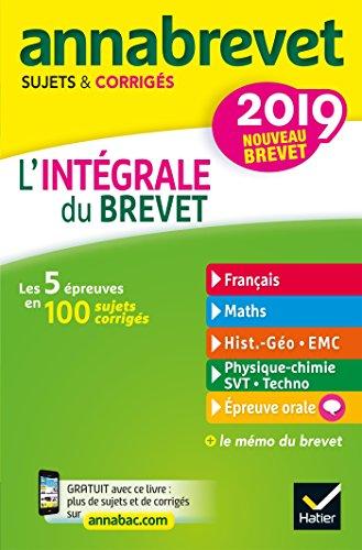 Annales Annabrevet 2019 L'intégrale du nouveau brevet 3e: pour se préparer aux 4 épreuves écrites et à l'épreuve orale par Emmanuelle Michaud