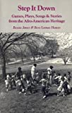 Step it Down: Games, Plays, Songs and Stories from the Afro-American Heritage (Brown Thrasher Books)