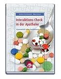 Interaktions-Check in der Apotheke: Arzneimittel sicher kombinieren - Andrea Gerdemann, Nina Griese