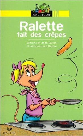 Bibliotheque De Ratus: Ralette Fait DES Crepes by Jean Guion (1996-01-09)
