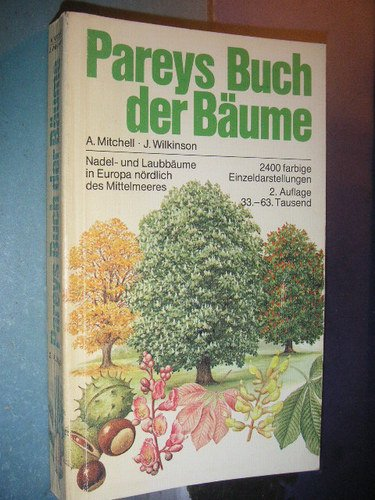 Preisvergleich Produktbild Pareys Buch der Bäume. Nadel- und Laubbäume in Europa nördlich des Mittelmeeres