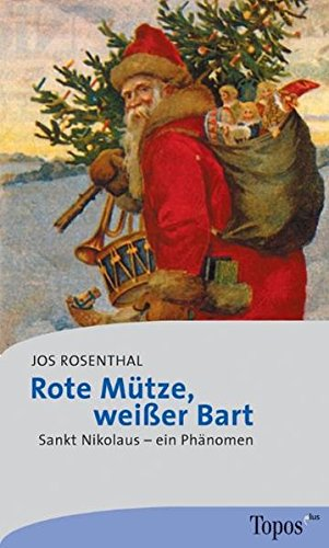 Preisvergleich Produktbild Rote Mütze, weisser Bart: Sankt Nikolaus - ein Phänomen (Topos plus - Taschenbücher, Band 447)