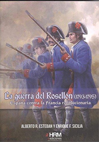 La Guerra del Rosellón, 1793-1795 : España contra la Francia revolucionaria
