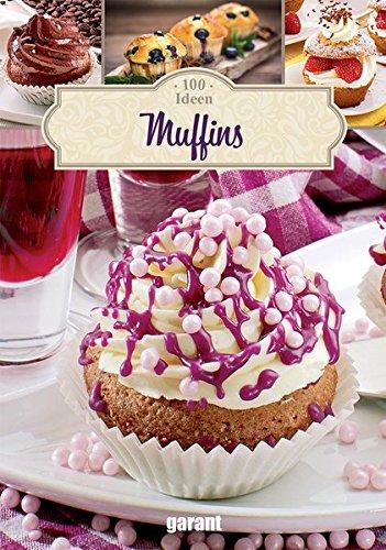 100 Ideen Muffins - 100 Muffins