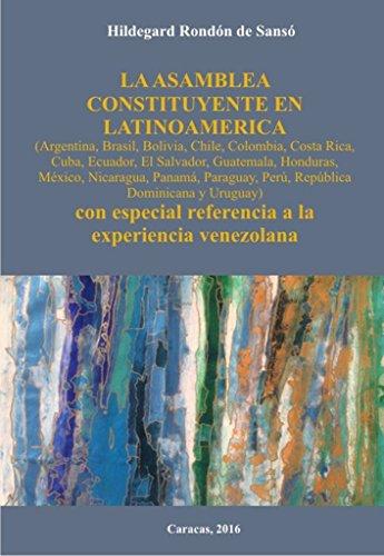 La Asamblea Constituyente en Latinoamerica: con especial referencia a la experiencia venezolana por Hildegard Rondón de Sansó