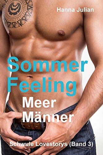 Sommerfeeling: Meer Männer (Schwule Lovestorys 3)
