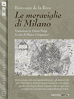 Le meraviglie di Milano (Sguardi sulla storia) di [Bonvesin de la Riva]