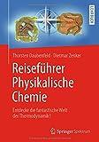 Image de Reiseführer Physikalische Chemie: Entdecke die fantastische Welt der Thermodynamik!