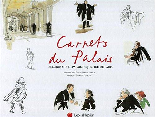 Carnets du palais: Regards sur le palais de justice de Paris. par Antoine Garapon