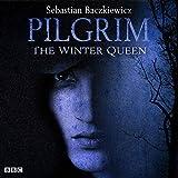 Pilgrim: The Winter Queen: The BBC Radio 4 Fantasy Drama Series