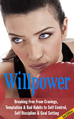 willpower-breaking-free-from-cravings-temptation-bad-habits-to-self-control-self-discipline-goal-set