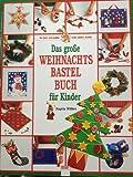 Das große Weihnachtsbastelbuch für Kinder