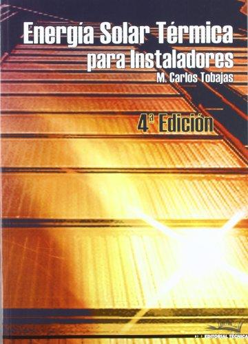 Energia solar termica para instaladores (4ª ed.) por M. Carlos Tobajas