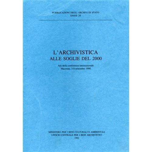 L'archivistica Alle Soglie Del 2000
