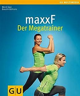 maxxF - Der Megatrainer (GU Multimedia) von [Boeckh-Behrens, Wend-Uwe]