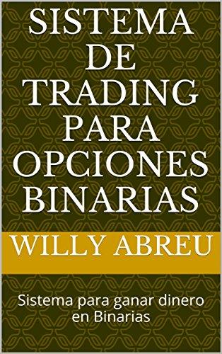 Sistema de Trading para opciones binarias: Sistema para ganar dinero en Binarias