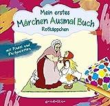 Mein erstes Märchenausmalbuch mit Pinsel und Farbpalette: Rotkäppchen