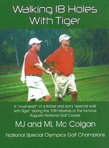 Walking 18 Holes with Tiger por M J McColgan