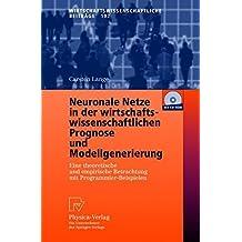 Neuronale Netze in der wirtschaftswissenschaftlichen Prognose und Modellgenerierung (Wirtschaftswissenschaftliche Beiträge)