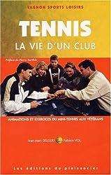 Code Vagnon du tennis, tome 3 : La vie d'un club