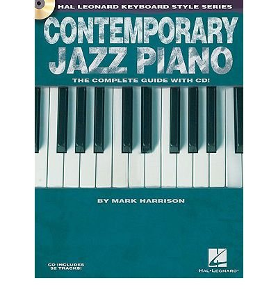 Contemporary Jazz Piano: The Complete Guide with CD (Hal Leonard Keyboard Style) (Mixed media product) - Common