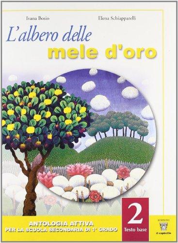 L'albero delle mele d'oro. Testo base-Pagine di letteratura. Con materiali per il docente. Per la Scuola media: 2