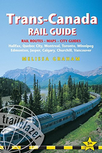 trans-canada-rail-guide-includes-city-guides-to-halifax-quebec-city-montreal-toronto-winnipeg-edmont