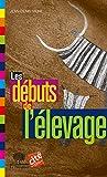 Telecharger Livres Les debuts de l elevage (PDF,EPUB,MOBI) gratuits en Francaise