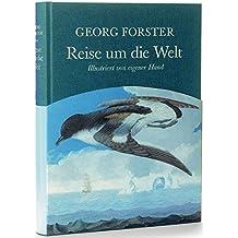 Reise um die Welt: Illustriert von eigener Hand. Mit einem biographischen Essay von Klaus Harpprecht und einem Nachwort von Frank Vorpahl