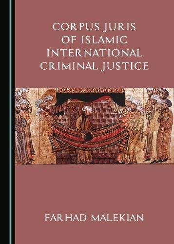 Corpus Juris of Islamic International Criminal Justice