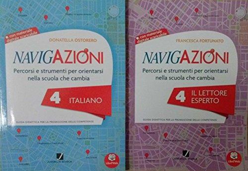 NAVIGAZIONI 4 Italiano + NAVIGAZIONI 4 Il lettore esperto. Le guide didattiche Per la Scuola primaria