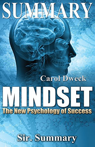 Summary of Mindset: The New Psychology of Success by Carol Dweck (Mindset: The New Psychology of Success - Paperback, Book, Audiobook, Audible, Dweck, Psychology of Success) Image