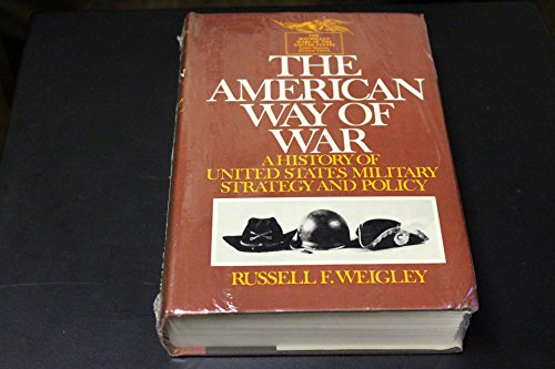 the-american-way-of-war-a-history-of-united-states-military-strategy-and-policy-the-wars-of-the-unit