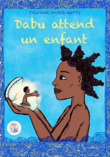 Dabu attend un enfant par Sylviane Bauer-Motti