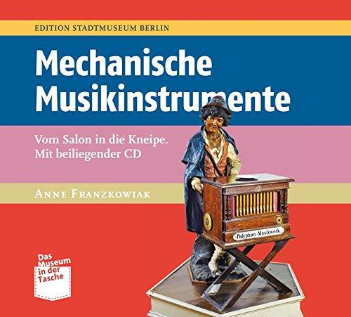 Mechanische Musikinstrumente: Vom Salon in die Kneipe (Museum in der Tasche, Band 2)