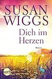 Dich im Herzen - Susan Wiggs
