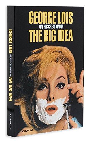 George Lois: On Creating the Big Idea par George Lois