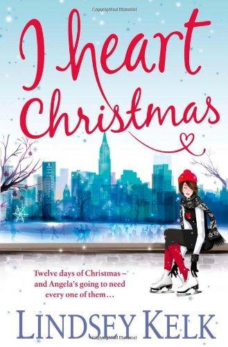 I Heart Christmas (I Heart Series, Book 6) by Lindsey Kelk (2013-11-21)
